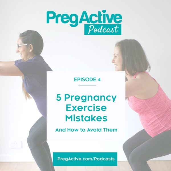 Pregnancy exercise mistakes to avoid podcast